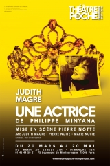Théâtre, Judith Magre, Philippe Minyana, Pierre Notte