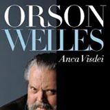 Orson Welles; cinéma, théâtre, livre, anca visdei